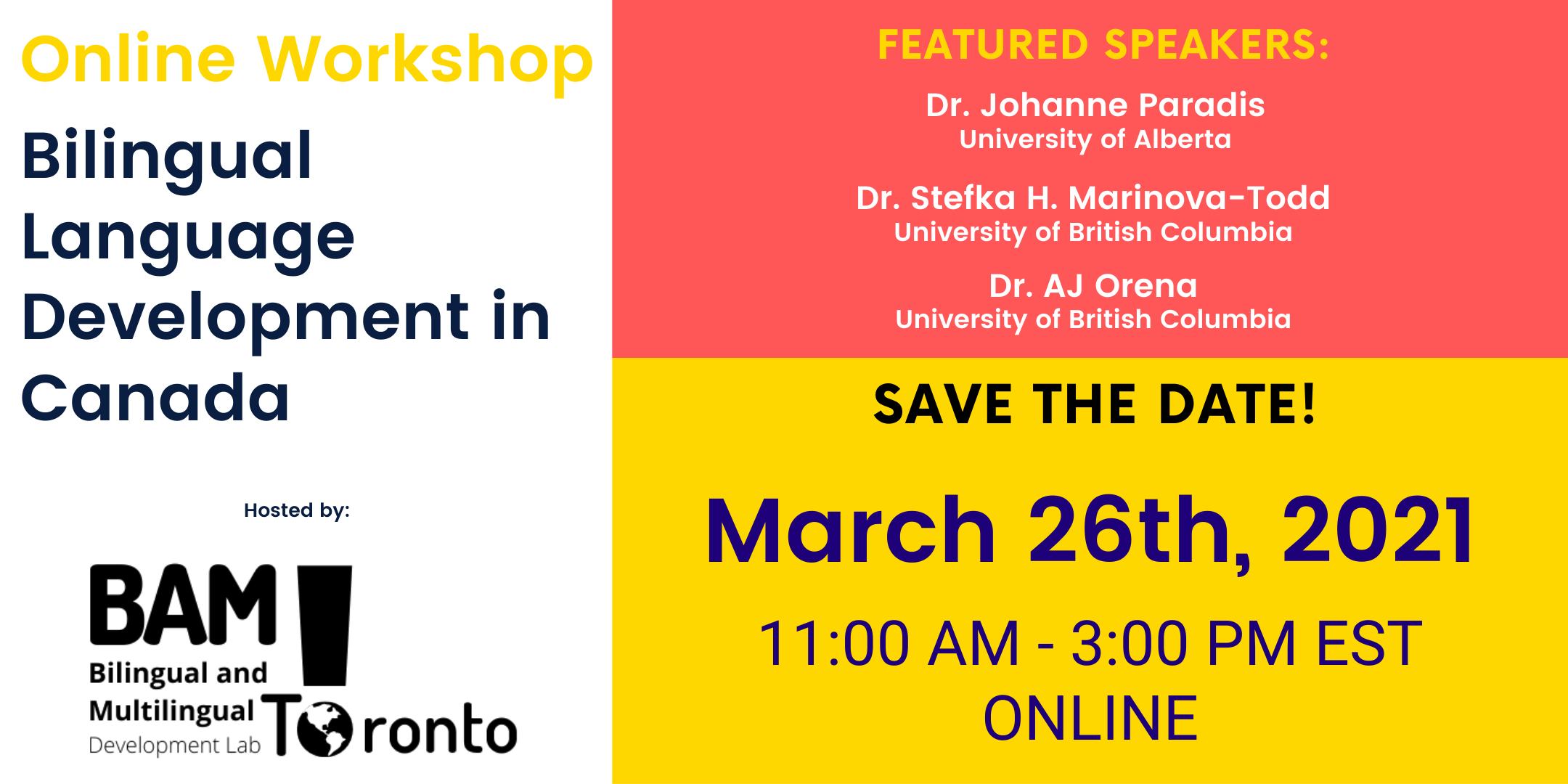 Save the banner for BAM Lab Online Workshop Bilingual Development in Canada featuring Dr. Johanne Paradis, Dr. Stefka Marinova-Todd and Dr. AJ Orena.